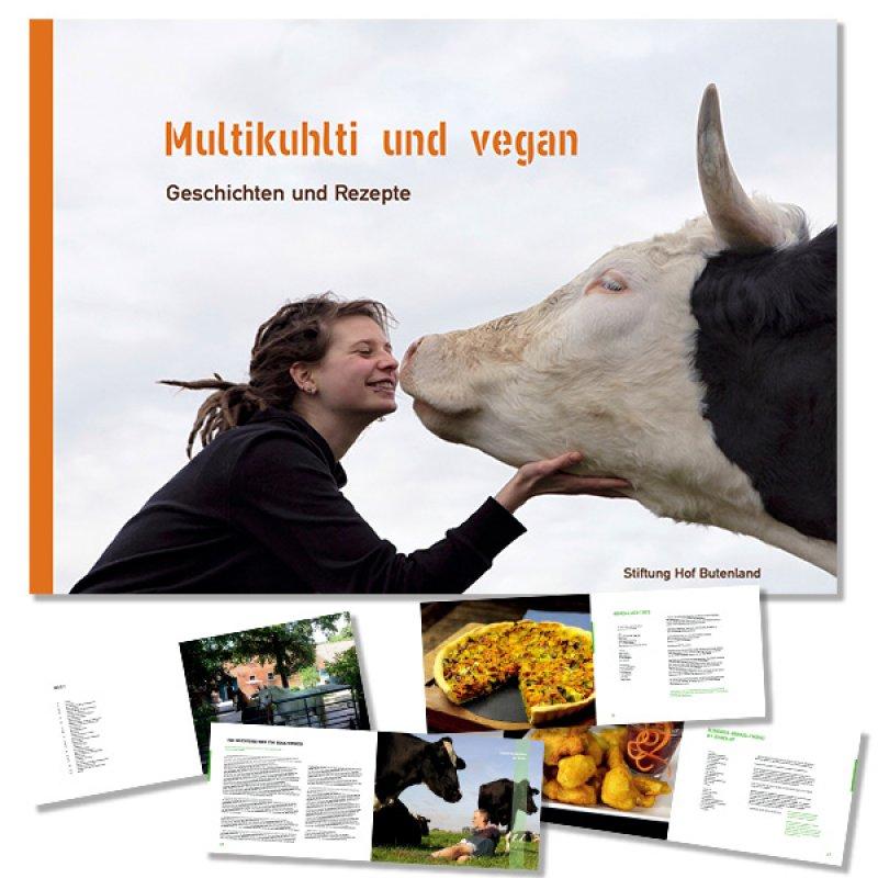 Multikuhlti und vegan - Geschichten und Rezepte